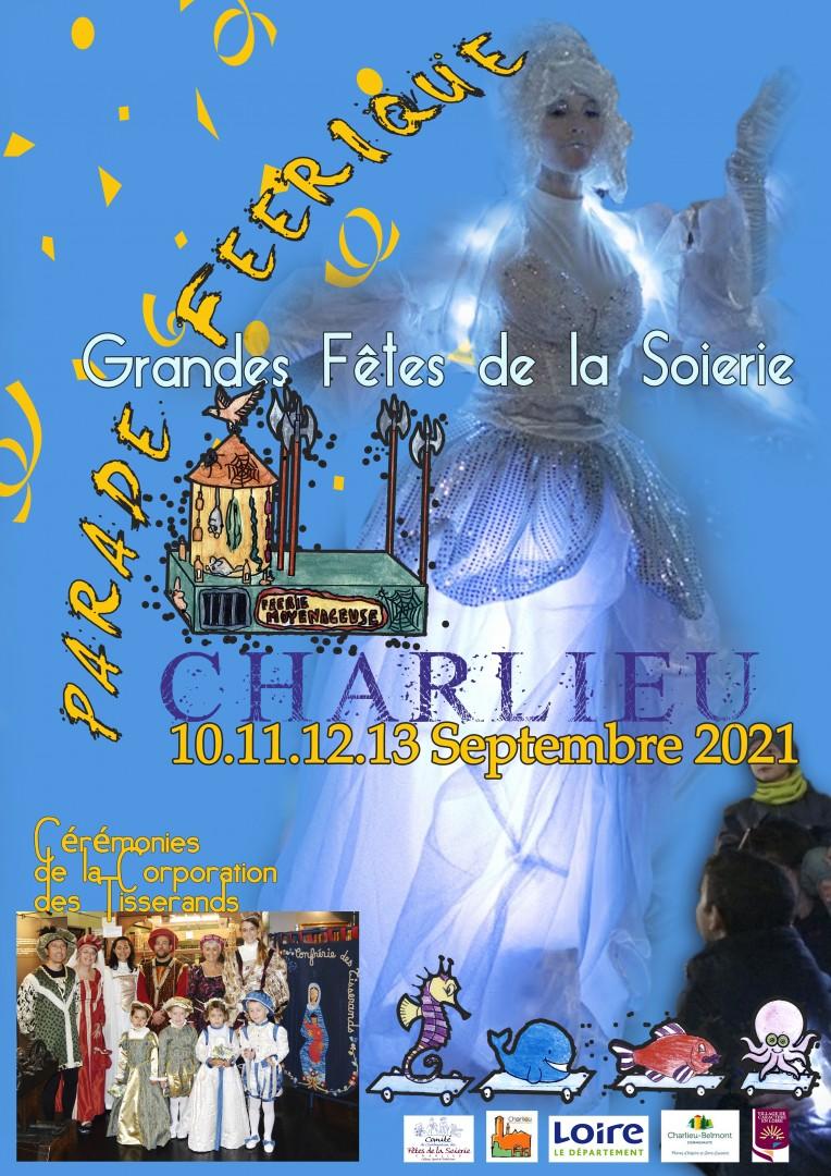 « PARADE FEERIQUE » Défilé des Fêtes de La Soierie de Charlieu Dimanche 12 septembre 2021 à 15h45